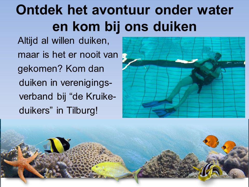 Ontdek het avontuur onder water en kom bij ons duiken