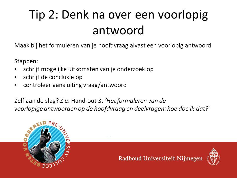 Tip 2: Denk na over een voorlopig antwoord