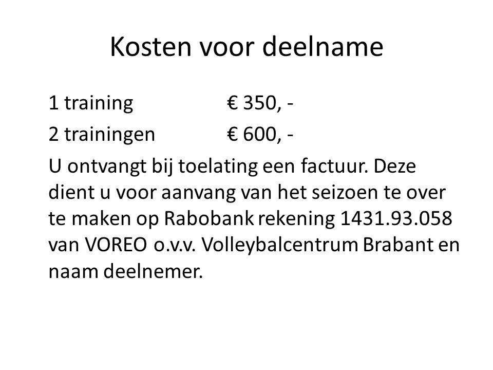 Kosten voor deelname 1 training € 350, - 2 trainingen € 600, -