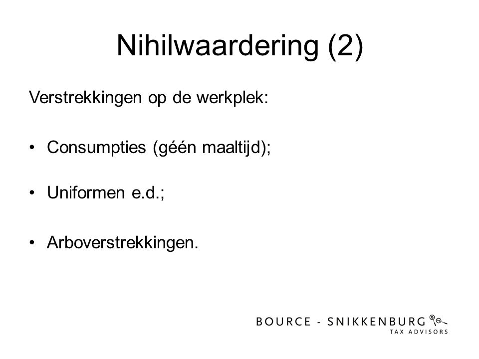 Nihilwaardering (2) Verstrekkingen op de werkplek: