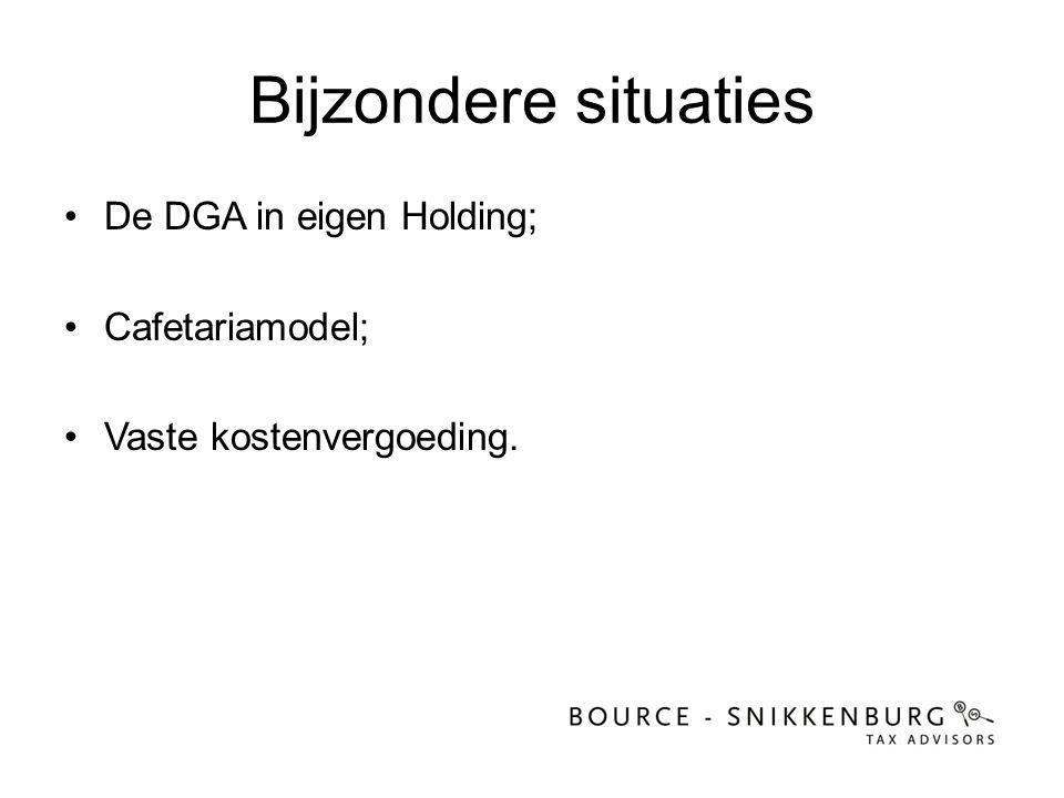 Bijzondere situaties De DGA in eigen Holding; Cafetariamodel;