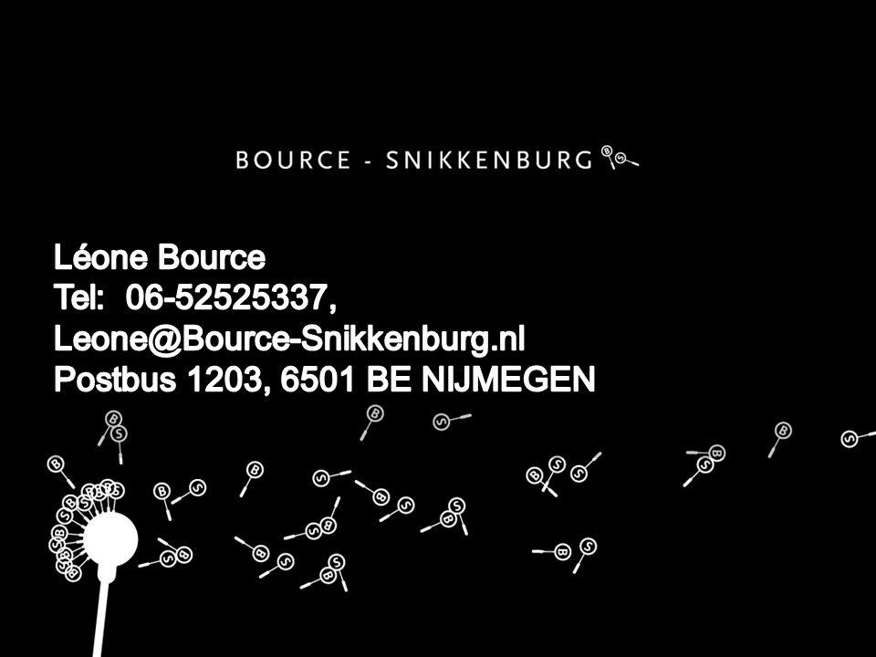 Léone Bource Tel: 06-52525337, Leone@Bource-Snikkenburg.nl