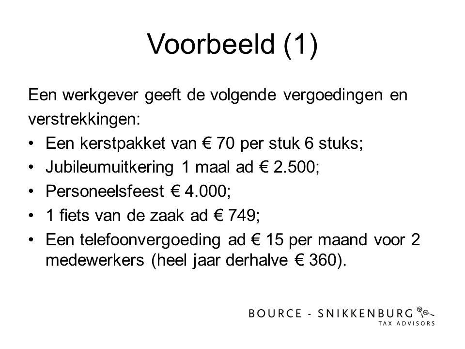 Voorbeeld (1) Een werkgever geeft de volgende vergoedingen en