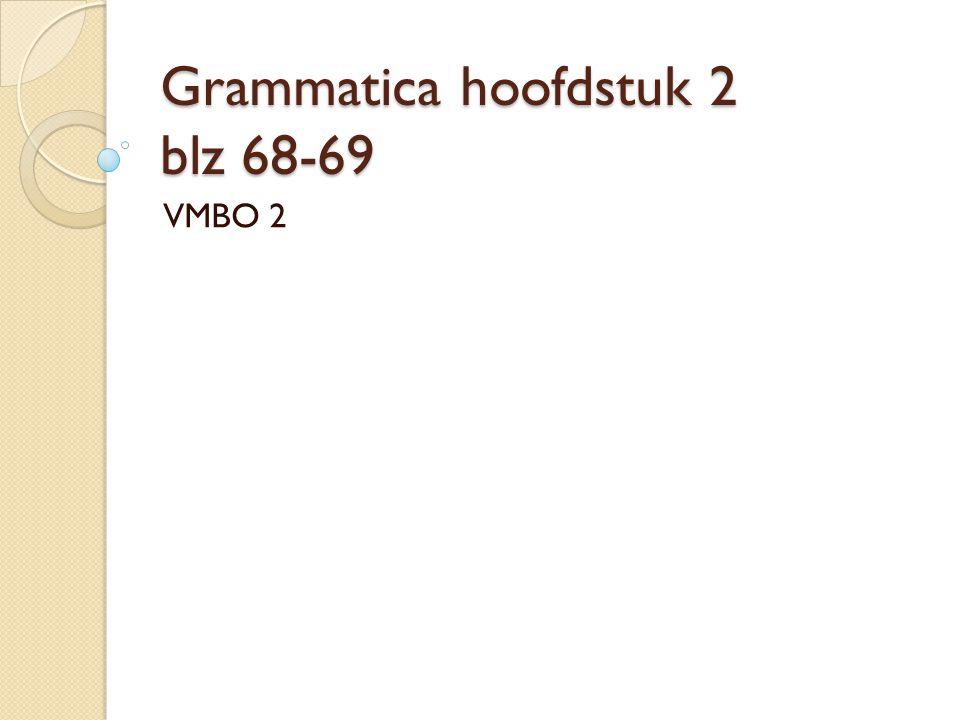 Grammatica hoofdstuk 2 blz 68-69