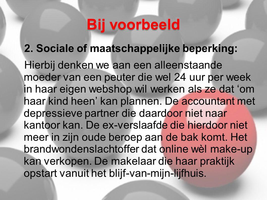 Bij voorbeeld 2. Sociale of maatschappelijke beperking: