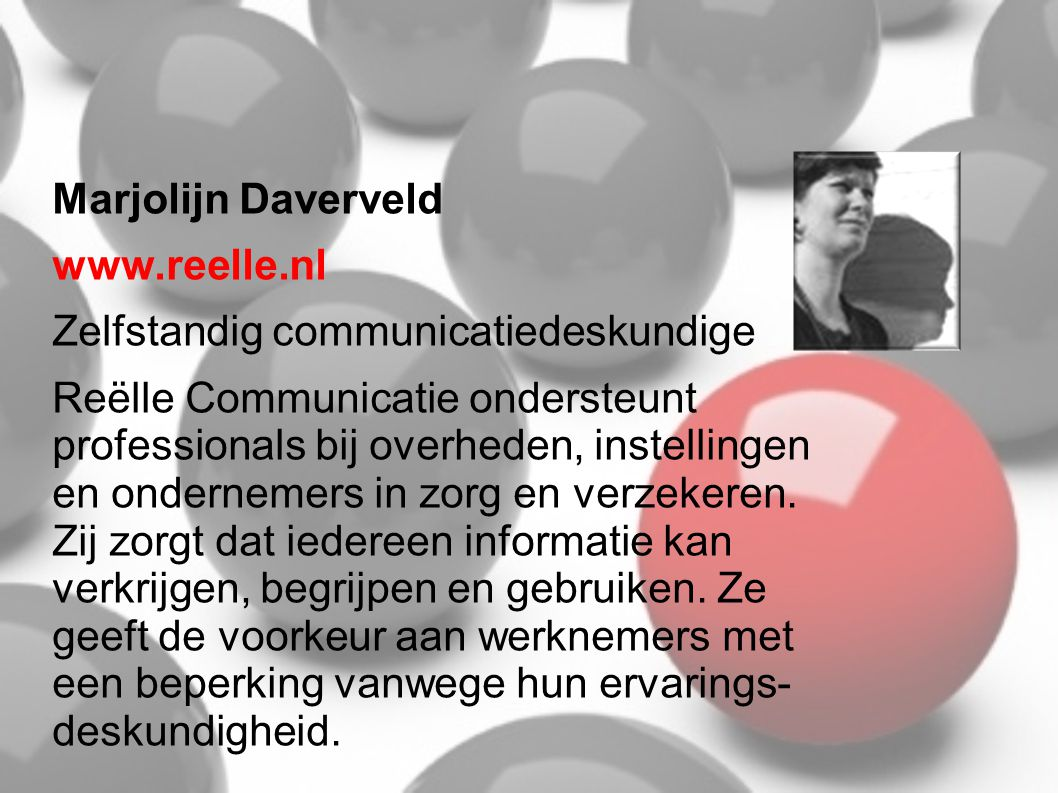 Marjolijn Daverveld www.reelle.nl. Zelfstandig communicatiedeskundige.