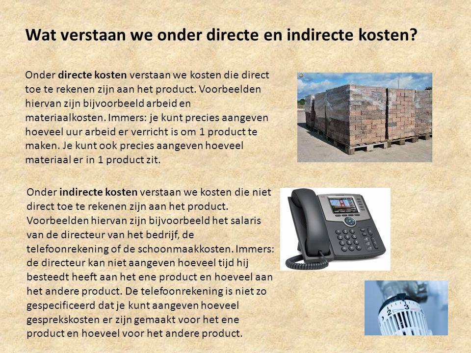 Wat verstaan we onder directe en indirecte kosten