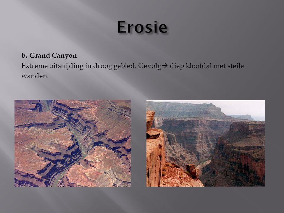 Erosie b. Grand Canyon. Extreme uitsnijding in droog gebied.
