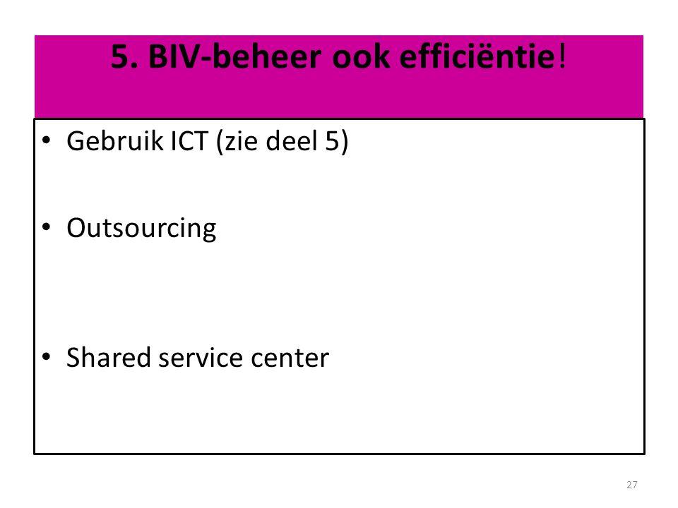5. BIV-beheer ook efficiëntie!