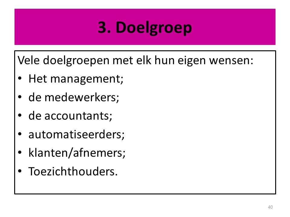 3. Doelgroep Vele doelgroepen met elk hun eigen wensen: