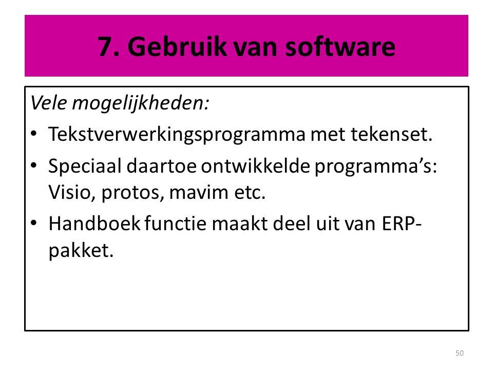 7. Gebruik van software Vele mogelijkheden: