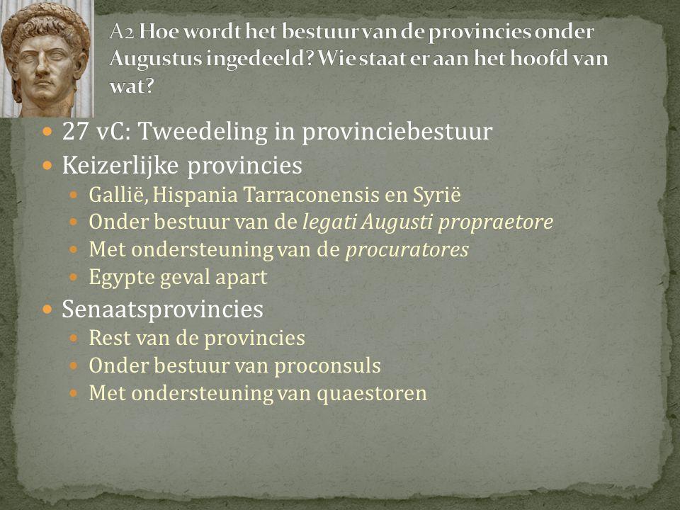 27 vC: Tweedeling in provinciebestuur Keizerlijke provincies