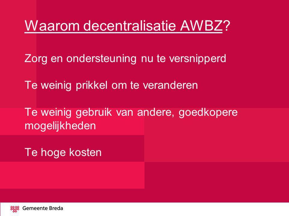 Waarom decentralisatie AWBZ