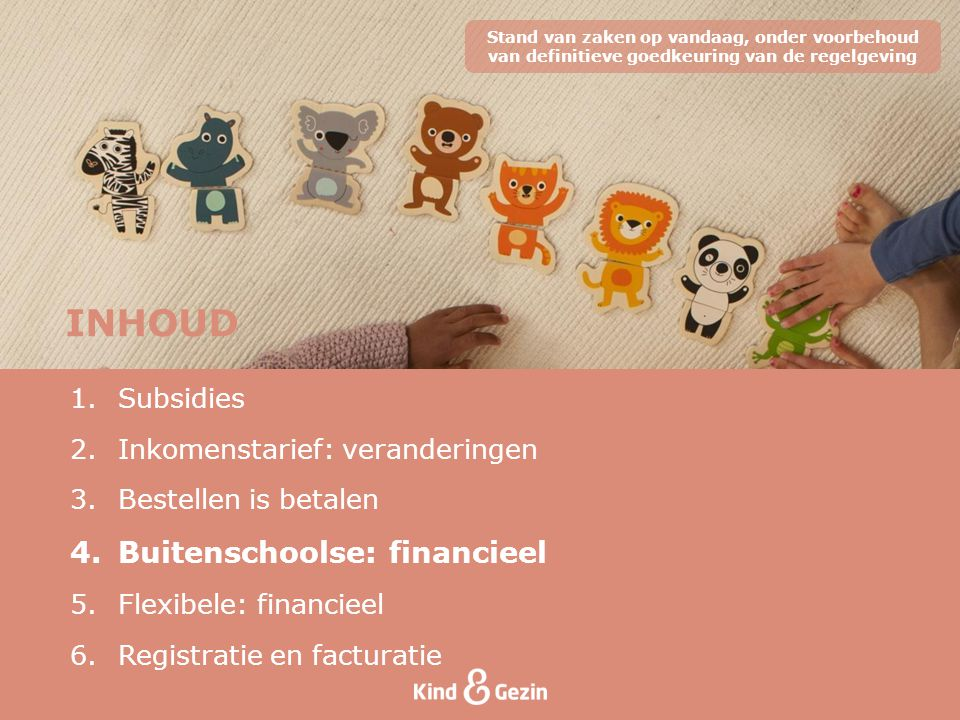INHOUD Buitenschoolse: financieel Subsidies
