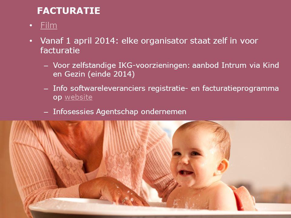 FACTURATIE Film. Vanaf 1 april 2014: elke organisator staat zelf in voor facturatie.