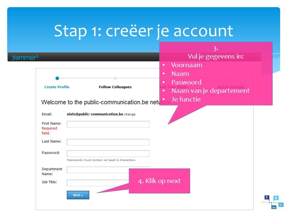 Stap 1: creëer je account