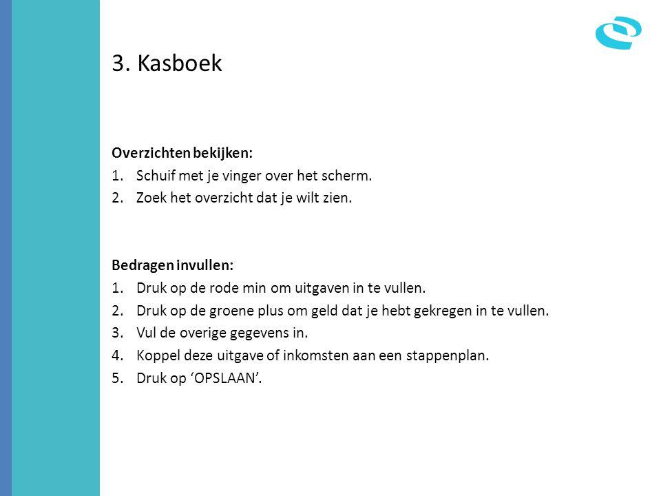 3. Kasboek Overzichten bekijken: Schuif met je vinger over het scherm.