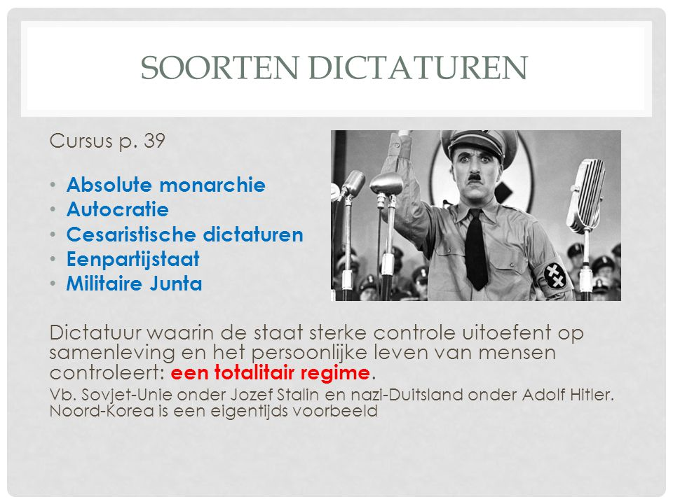 Soorten dictaturen Cursus p. 39 Absolute monarchie Autocratie