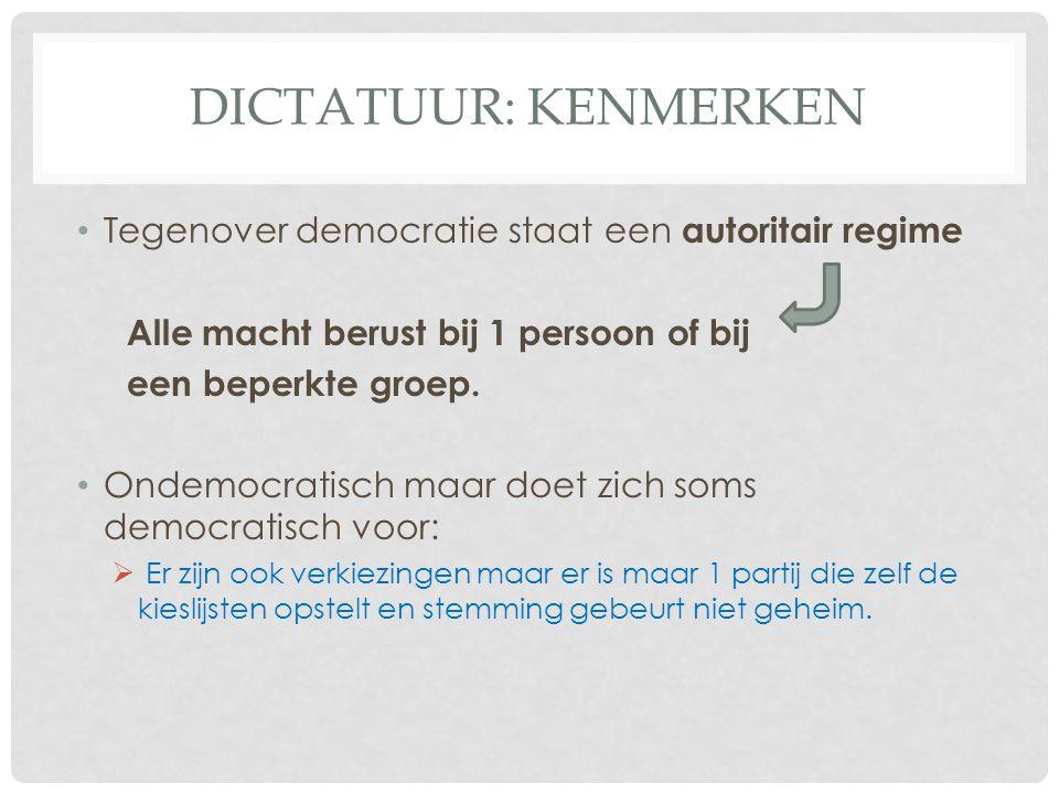 Dictatuur: kenmerken Tegenover democratie staat een autoritair regime