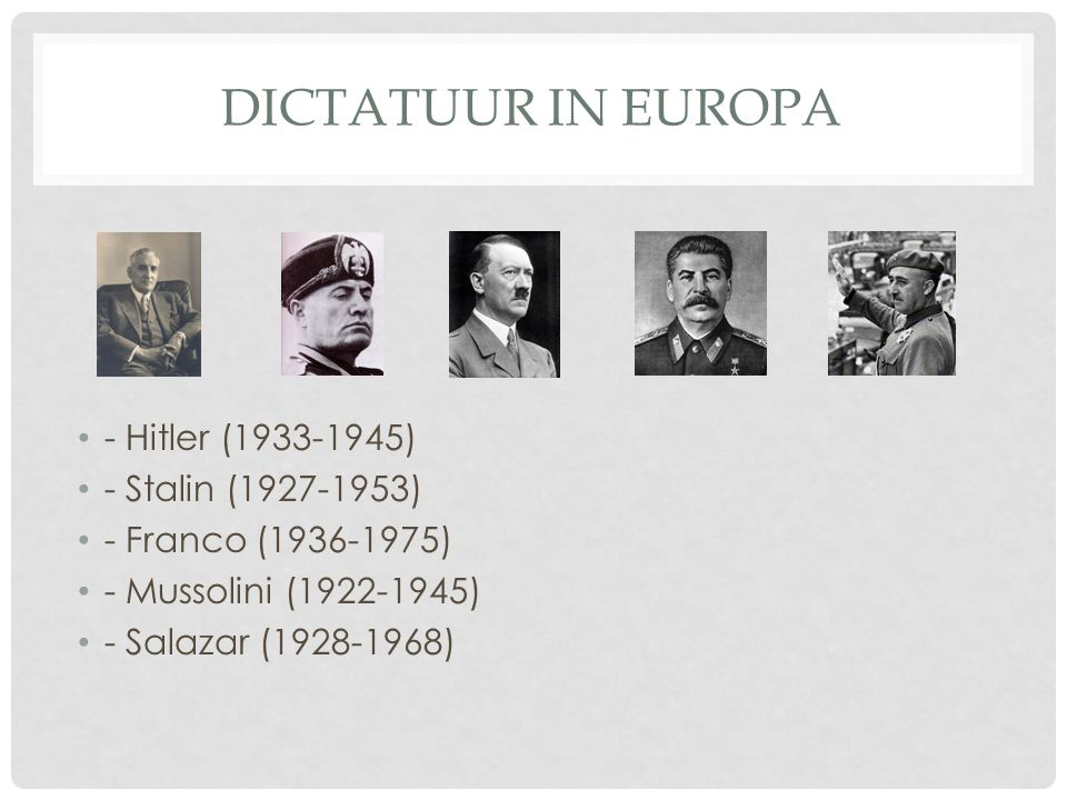 Dictatuur in europa - Hitler (1933-1945) - Stalin (1927-1953)