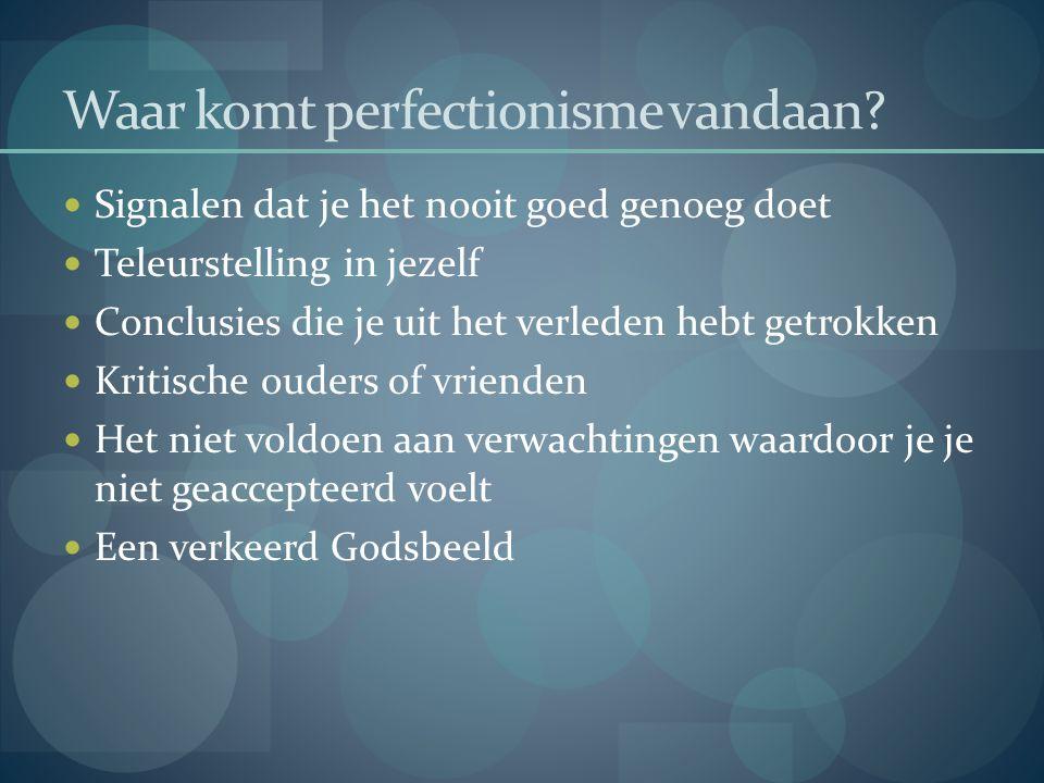 Waar komt perfectionisme vandaan
