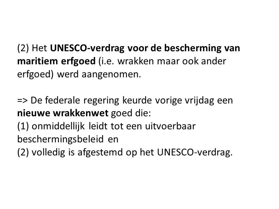 (2) Het UNESCO-verdrag voor de bescherming van maritiem erfgoed (i. e