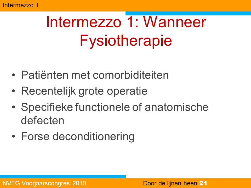 Intermezzo 1: Wanneer Fysiotherapie