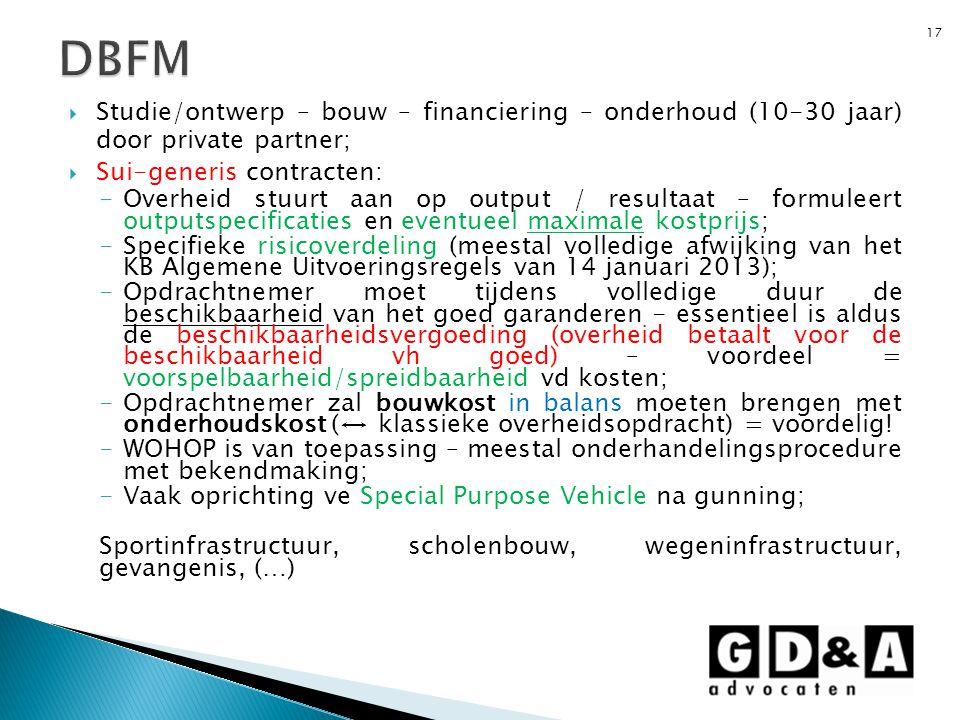 DBFM Studie/ontwerp – bouw – financiering – onderhoud (10-30 jaar) door private partner; Sui-generis contracten: