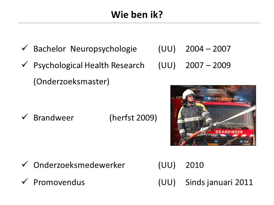 Wie ben ik Bachelor Neuropsychologie (UU) 2004 – 2007