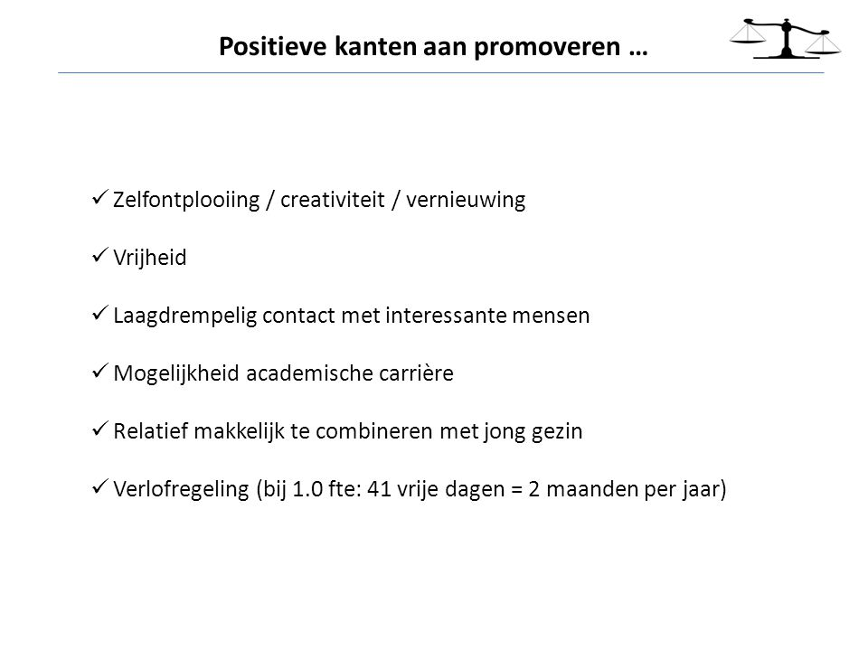 Positieve kanten aan promoveren …