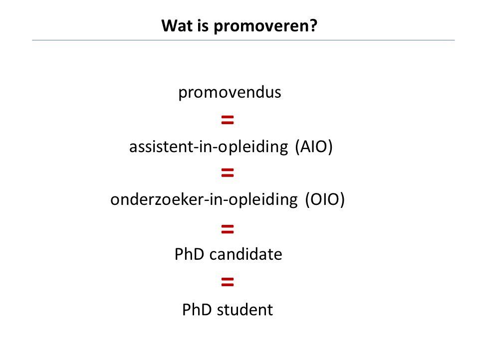 = = = = Wat is promoveren promovendus assistent-in-opleiding (AIO)