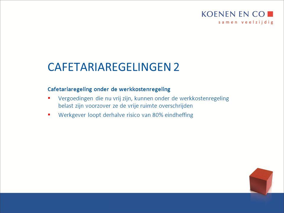CAFETARIAREGELINGEN 2 Cafetariaregeling onder de werkkostenregeling