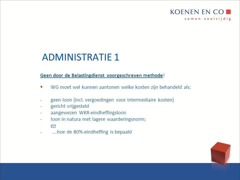 ADMINISTRATIE 1 Geen door de Belastingdienst voorgeschreven methode!