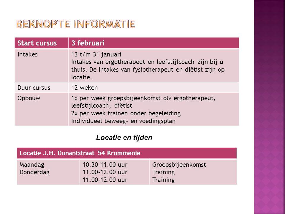 Beknopte informatie Start cursus 3 februari Locatie en tijden Intakes