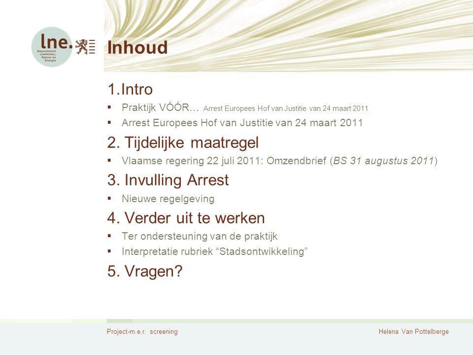 Inhoud Intro 2. Tijdelijke maatregel 3. Invulling Arrest