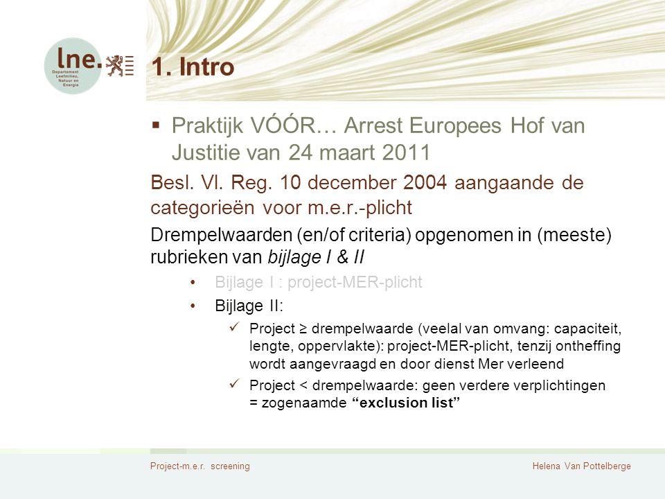 1. Intro Praktijk VÓÓR… Arrest Europees Hof van Justitie van 24 maart 2011.