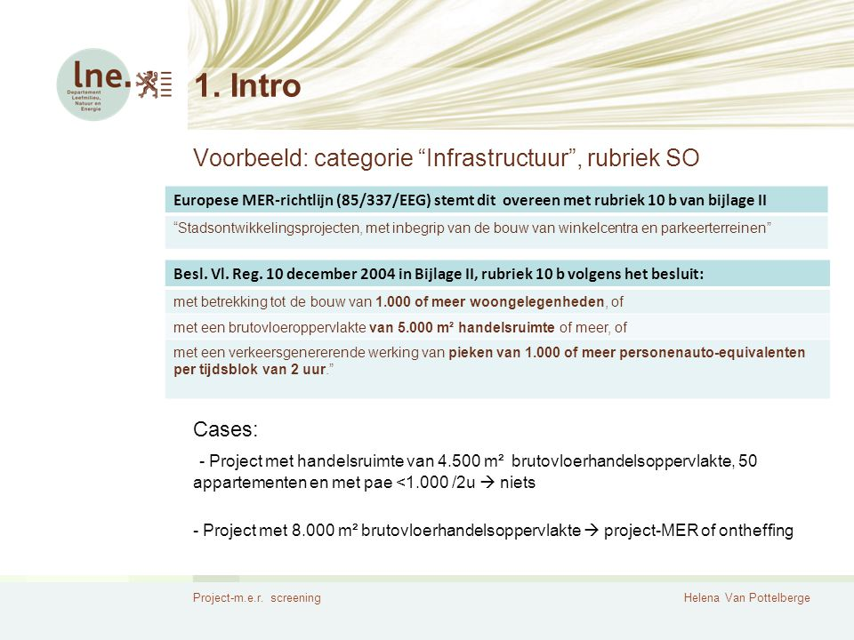 1. Intro Voorbeeld: categorie Infrastructuur , rubriek SO Cases:
