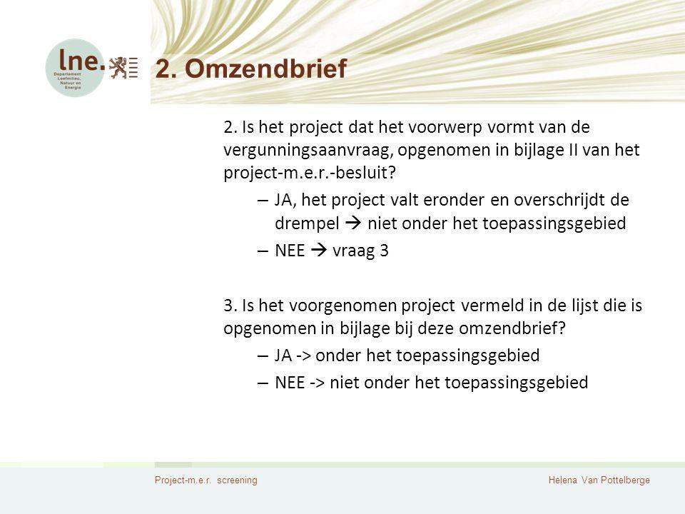 2. Omzendbrief 2. Is het project dat het voorwerp vormt van de vergunningsaanvraag, opgenomen in bijlage II van het project-m.e.r.-besluit