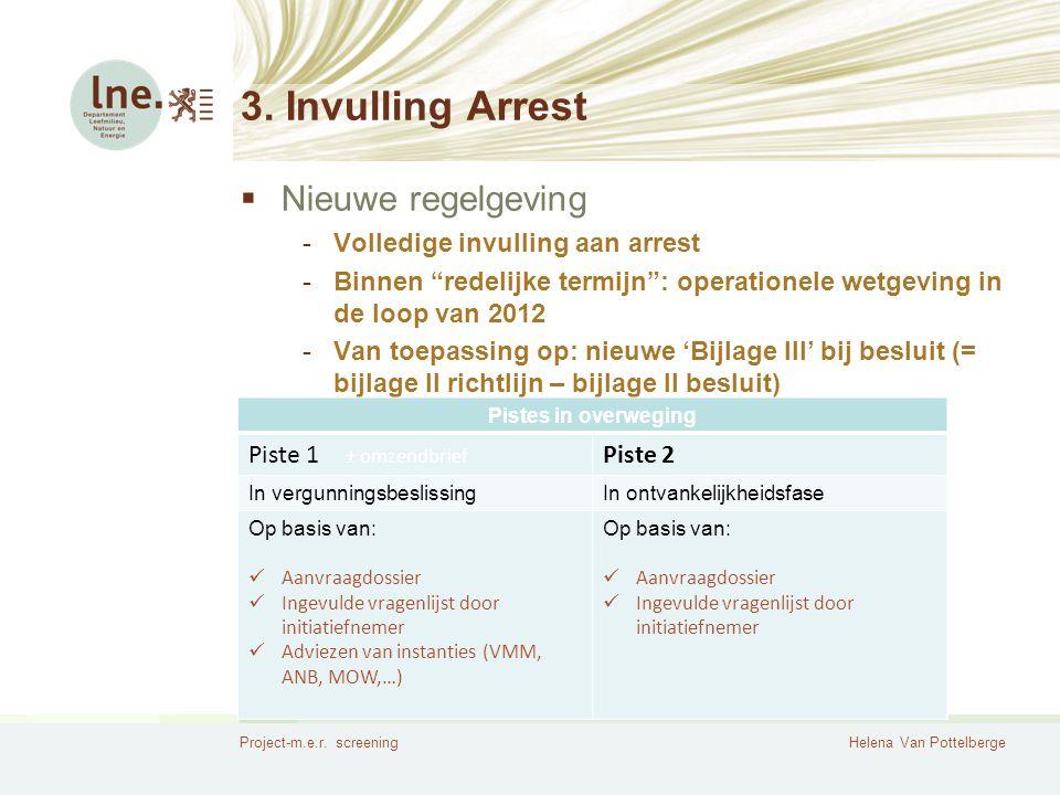 3. Invulling Arrest Nieuwe regelgeving Volledige invulling aan arrest