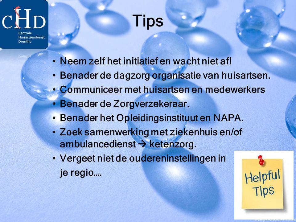 Tips Neem zelf het initiatief en wacht niet af!