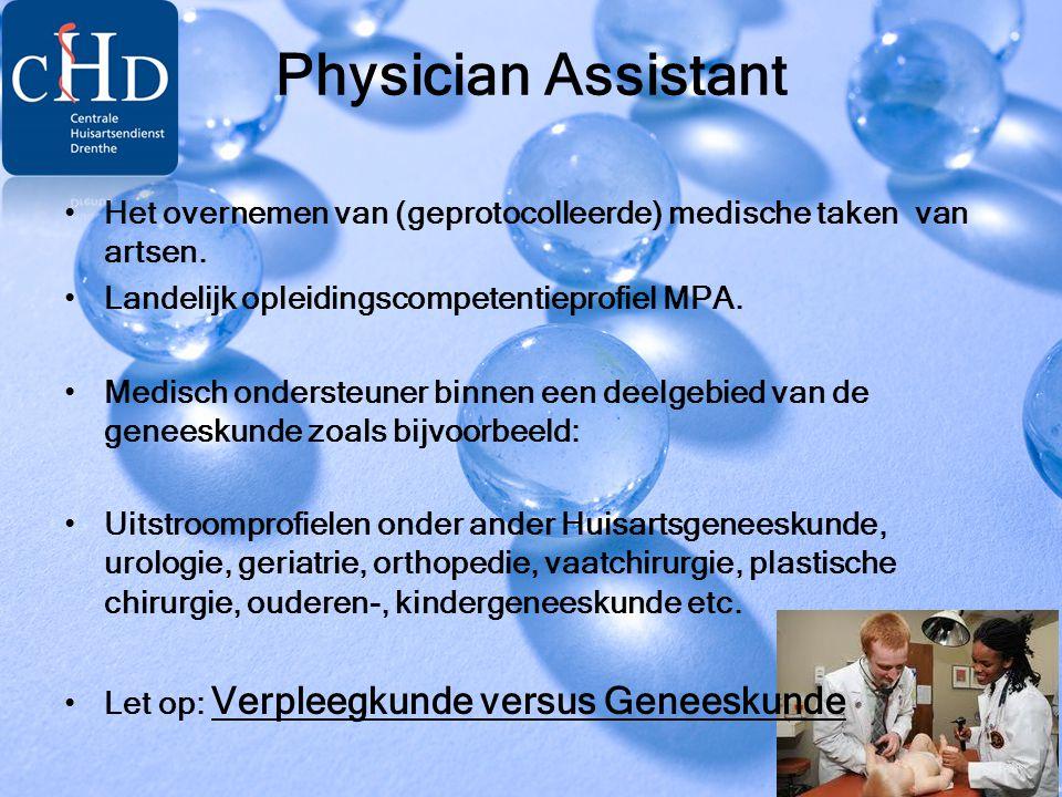 Physician Assistant Het overnemen van (geprotocolleerde) medische taken van artsen. Landelijk opleidingscompetentieprofiel MPA.