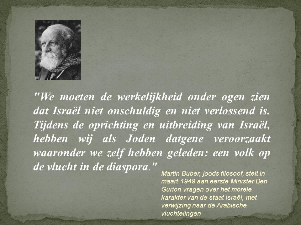 We moeten de werkelijkheid onder ogen zien dat Israël niet onschuldig en niet verlossend is. Tijdens de oprichting en uitbreiding van Israël, hebben wij als Joden datgene veroorzaakt waaronder we zelf hebben geleden: een volk op de vlucht in de diaspora.