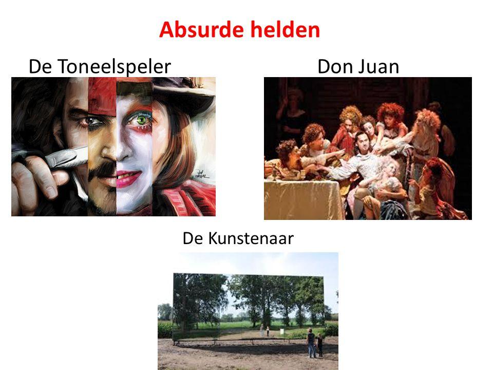 Absurde helden De Toneelspeler Don Juan De Kunstenaar