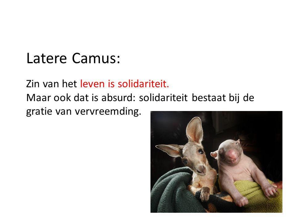 Latere Camus: Zin van het leven is solidariteit.