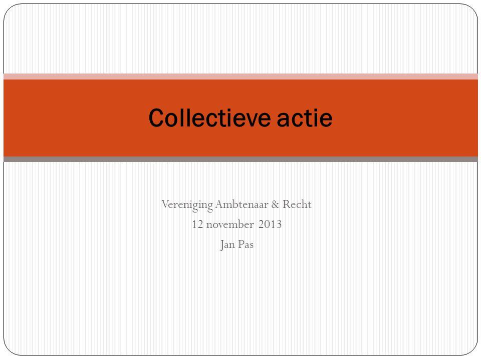 Vereniging Ambtenaar & Recht 12 november 2013 Jan Pas