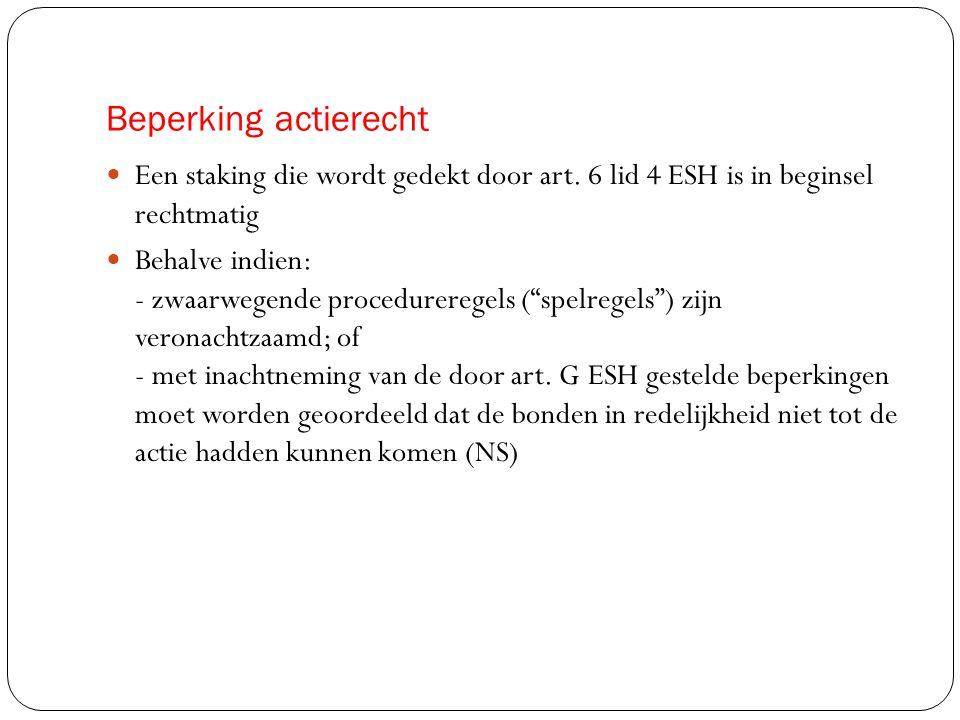 Beperking actierecht Een staking die wordt gedekt door art. 6 lid 4 ESH is in beginsel rechtmatig.