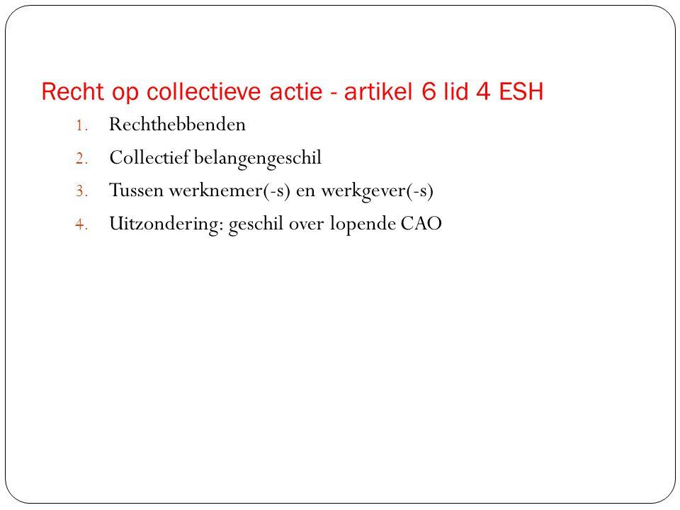 Recht op collectieve actie - artikel 6 lid 4 ESH