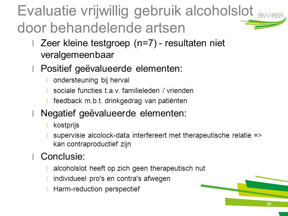 Evaluatie vrijwillig gebruik alcoholslot door behandelende artsen