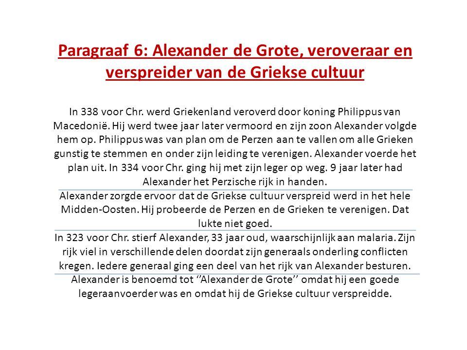 Paragraaf 6: Alexander de Grote, veroveraar en verspreider van de Griekse cultuur