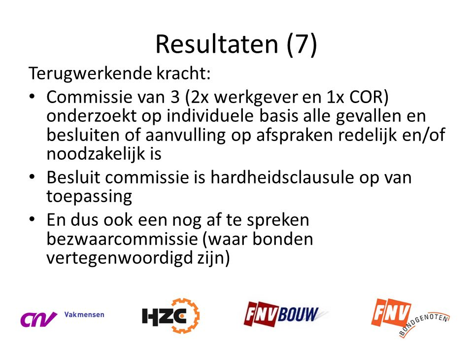 Resultaten (7) Terugwerkende kracht: